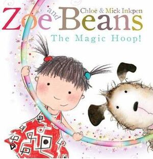 ZOE AND BEANS: THE MAGIC HOOP (PBK)