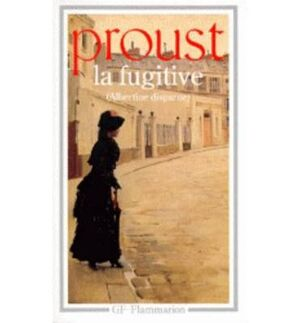 LA FUGITIVE. ALBERTINE DISPARU.