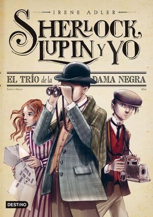SHERLOCK, LUPIN Y YO. EL TRÍO DE LA DAMA NEGRA