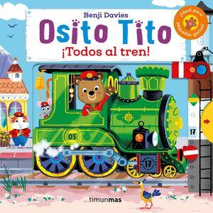 OSITO TITO. TODOS AL TREN!