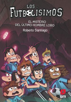 LOS FUTBOLÍSIMOS 16: EL MISTERIO DEL ÚLTIMO HOMBRE LOBO