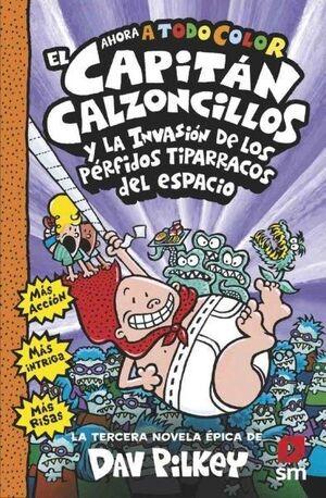 EL CAPITÁN CALZONCILLOS Y LOS PÉRFIDOS TIPARRACOS DEL ESPACIO