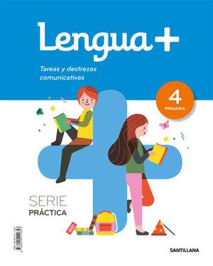 LENGUA+  4 PRIMARIA SERIE PRACTICA TAREAS Y DESTREZAS COMUNICATIVAS