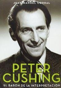 PETER CUSHING - EL BARON DE LA INTERPRETACION