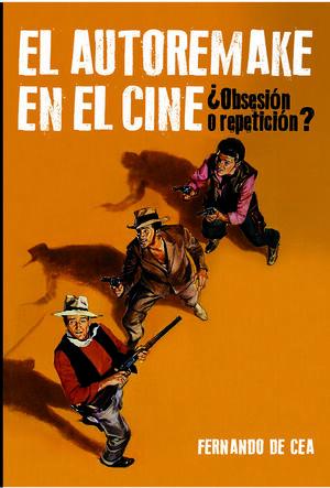 AUTOREMAKE EN EL CINE, EL