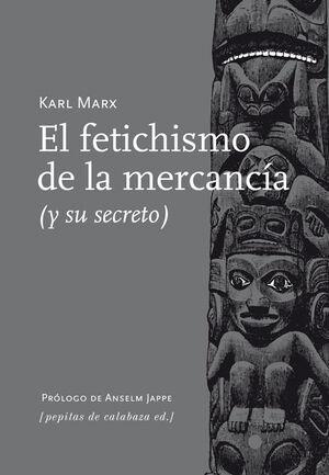 FETICHISMO DE LA MERCANCIA