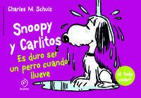 SNOOPY Y CARLITOS 3. ES DURO SER PERRO CUANDO LLUEVE