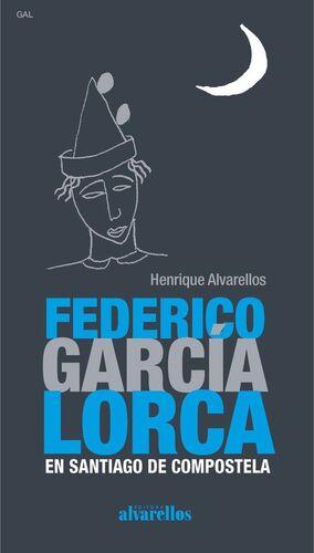 FEDERICO GARCÍA LORCA EN SANTIAGO DE COMPOSTELA