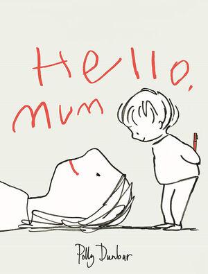 HELLO, MUM