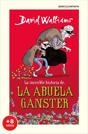 LA INCREÍBLE HISTORIA DE... LA ABUELA GÁNSTER (EDICION ESCOLAR)