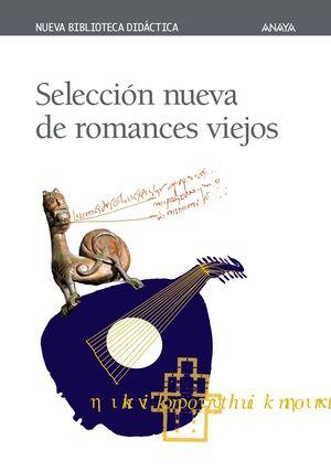 SELECCIÓN NUEVA DE ROMANCES VIEJOS