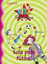 KIKA SUPERBRUXA, TOLA POLO FÚTBOL