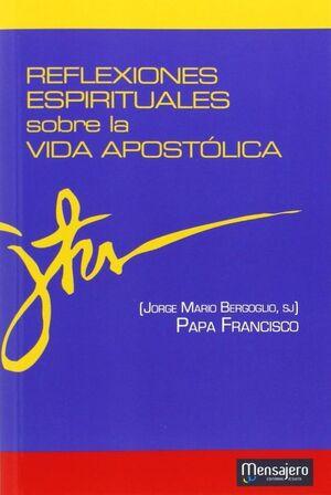 REFLEXIONES ESPIRITUALES SOBRE LA VIDA APOSTOLICA