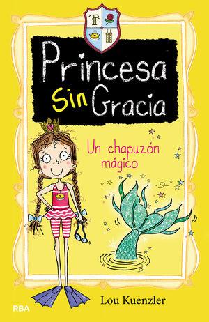 PRINCESA SIN GRACIA 3. UN CHAPUZÓN MÁGICO
