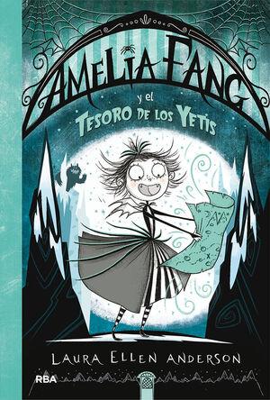 AMELIA FANG 5. AMELIA FANG Y EL TESORO DE LOS YETIS