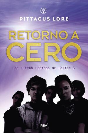 LOS NUEVOS LEGADOS DE LORIEN 3. RETORNO A CERO.