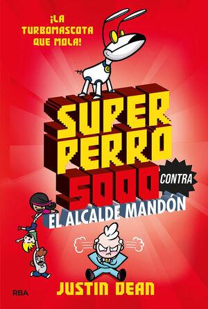 SUPERPERRO 5000 2. SUPERPERRO 5000 CONTRA EL ALCALDE MANDON