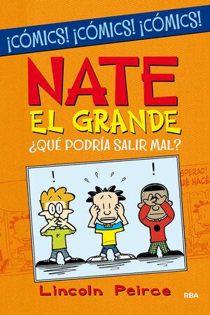 NATE EL GRANDE. ¿QUÉ PODRÍA SALIR MAL
