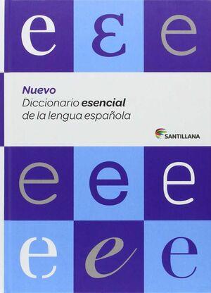 NUEVO DICCIONARIO ESENCIAL DE LA LENGUA ESPAÑOLA (ESO Y BACHILLERATO) SANTILLANA