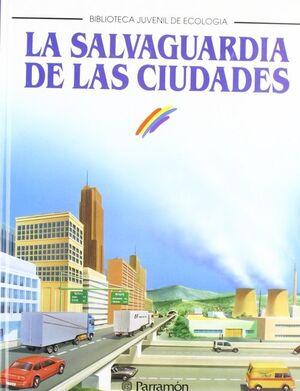 SALVAGURADIA DE LAS CIUDADES