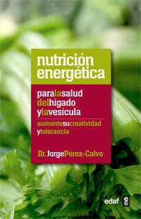 NUTRICIÓN ENERGÉTICA PARA LA SALUD DEL HÍGADO Y LA VESÍCULA