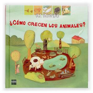 ¿CÓMO CRECEN LOS ANIMALES?