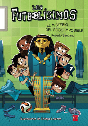 LOS FUTBOLÍSIMOS 5: EL MISTERIO DEL ROBO IMPOSIBLE