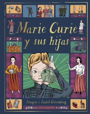 MARIE CURIE Y SUS HIJAS