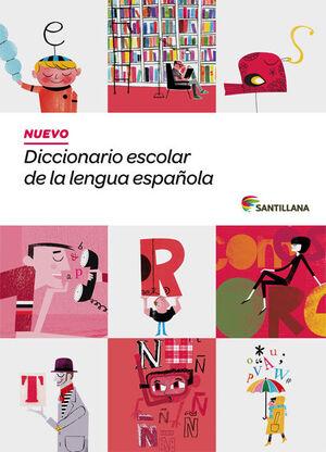 NUEVO DICCIONARIO ESCOLAR DE LA LENGUA ESPAÑOLA ( DE 3 A 6 PRIMARIA) SANTILLANA