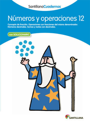 CUADERNOS SANTILLANA NÚMEROS Y OPERACIONES 12