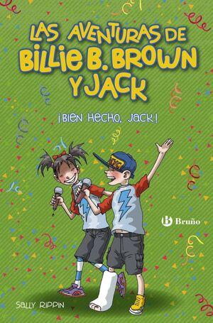 LAS AVENTURAS DE BILLIE B. BROWN Y JACK, 1. ¡BIEN HECHO, JACK!