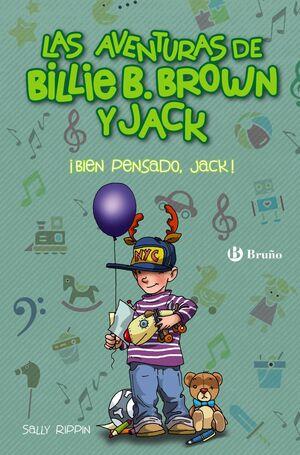 LAS AVENTURAS DE BILLIE B. BROWN Y JACK, 4. ¡BIEN PENSADO, JACK!