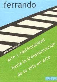 ARTE Y COTIDIANEIDAD HACIA TRANSFORMJACION