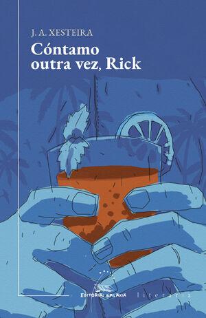 CÓNTAMO OUTRA VEZ, RICK