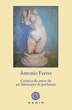CRÓNICA DE AMOR DE UN FABRICANTE DE PERFUMES (RÚSTICA)
