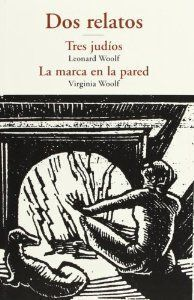 DOS RELATOS: TRES JUDIOS / MARCA PARED