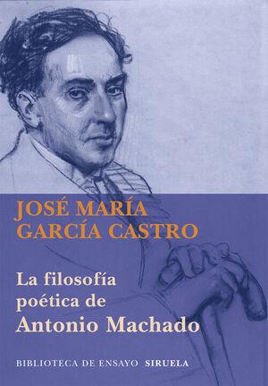 FILOSOFIA POETICA ANTONIO MACHADO