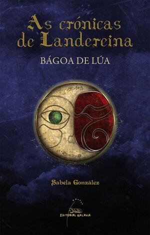 BAGOA DE LUA  (CRONICAS DE LANDEREINA)