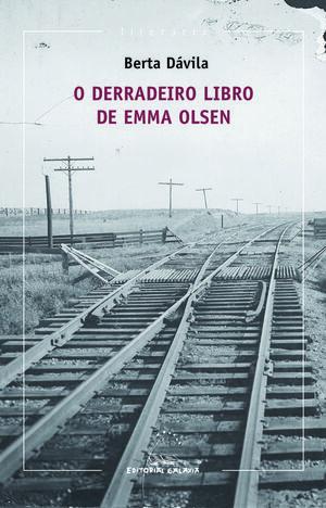 DERRADEIRO LIBRO DE EMMA OLSEN, O (VII PREMIO REPSOL 2013)