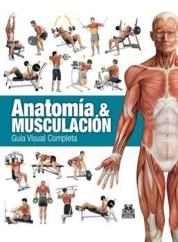 ANATOMIA & MUSCULACION GUIA VISUAL COMPLETA
