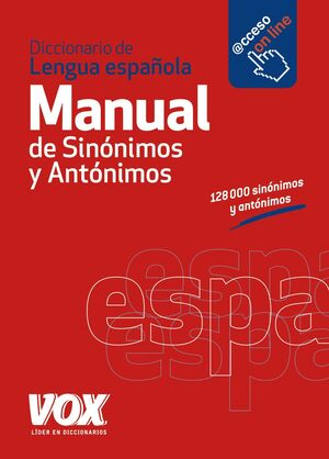 DICCIONARIO MANUAL DE SINÓNIMOS Y ANTÓNIMOS DE LA LENGUA ESPAÑOLA